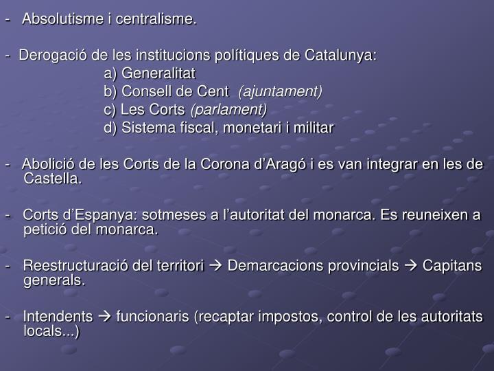 -   Absolutisme i centralisme.