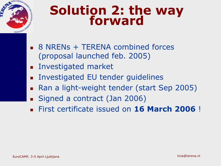 Solution 2: the way forward