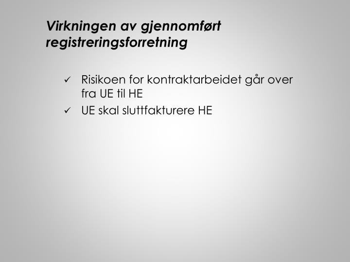 Virkningen av gjennomført registreringsforretning