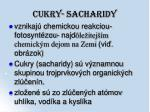 cukry sacharidy