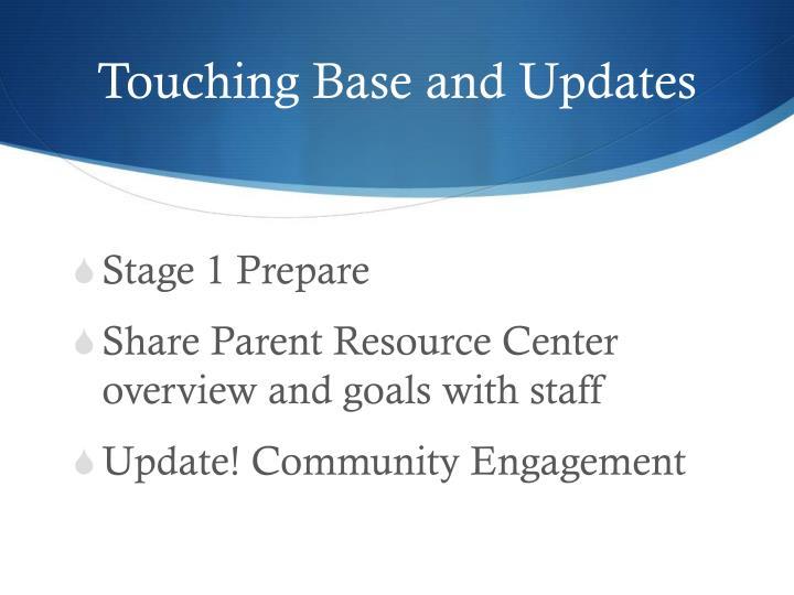 Touching Base and Updates