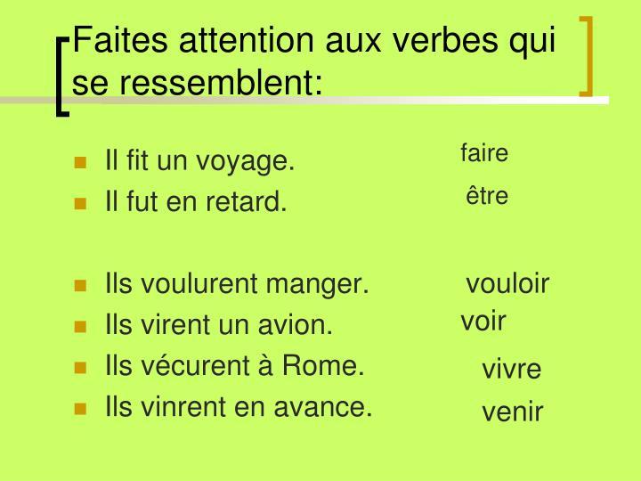 Faites attention aux verbes qui se ressemblent: