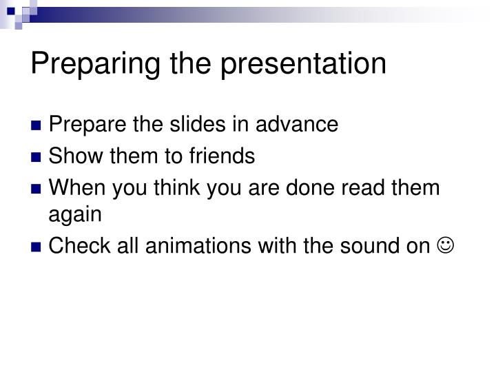 Preparing the presentation