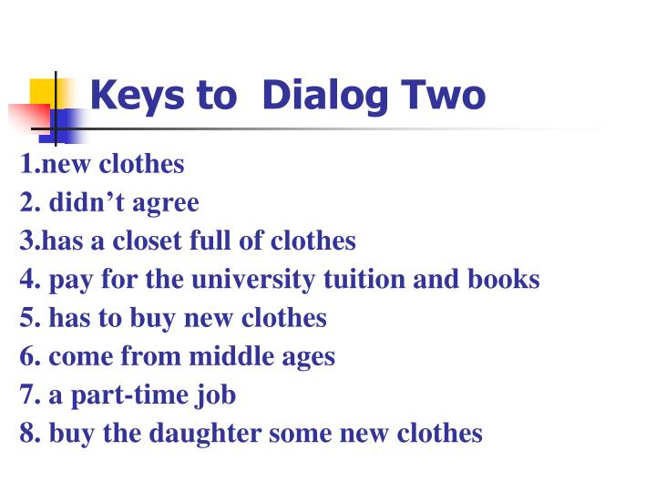 Keys to  Dialog Two