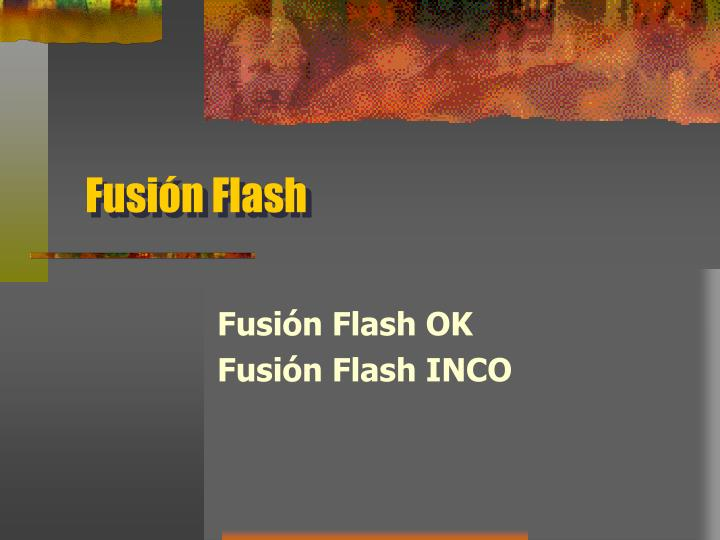 Fusi n flash