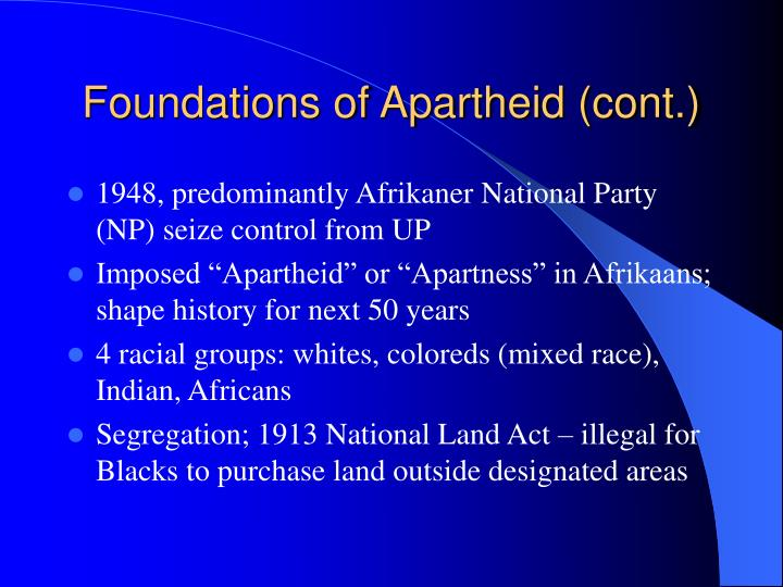 Foundations of Apartheid (cont.)