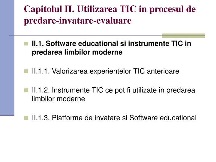 Capitolul II. Utilizarea TIC in procesul de predare-invatare-evaluare