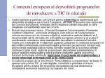 contextul european al dezvolt rii programelor de introducere a tic n educa ie