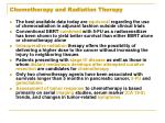 chemotherapy and radiation therapy