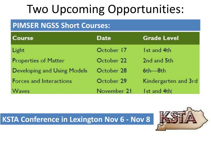 Two Upcoming Opportunities: