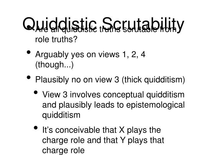 Quiddistic Scrutability