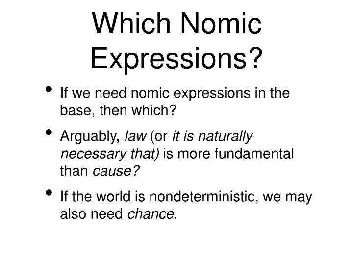 Which Nomic Expressions?