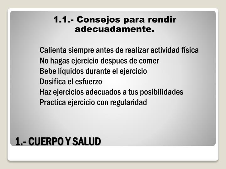 1.1.- Consejos para rendir adecuadamente.