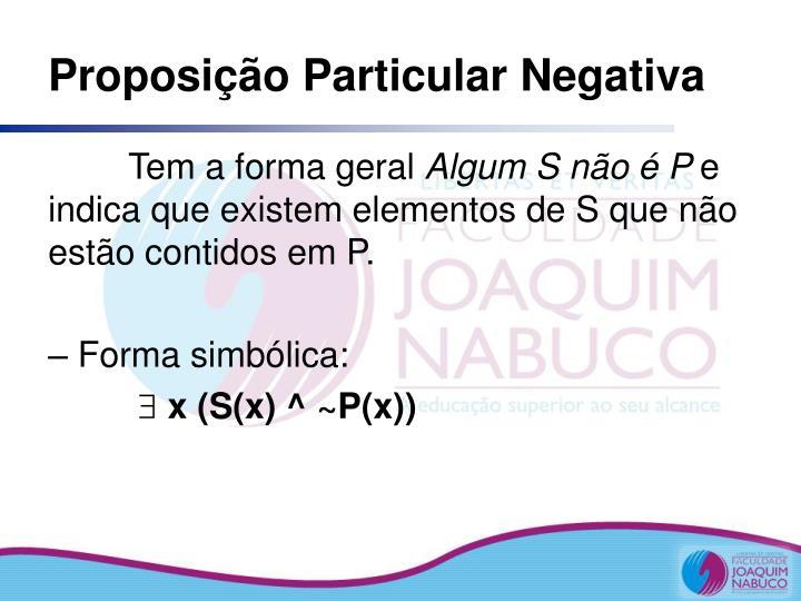 Proposição Particular Negativa