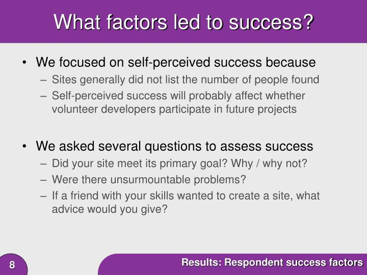 What factors led to success?