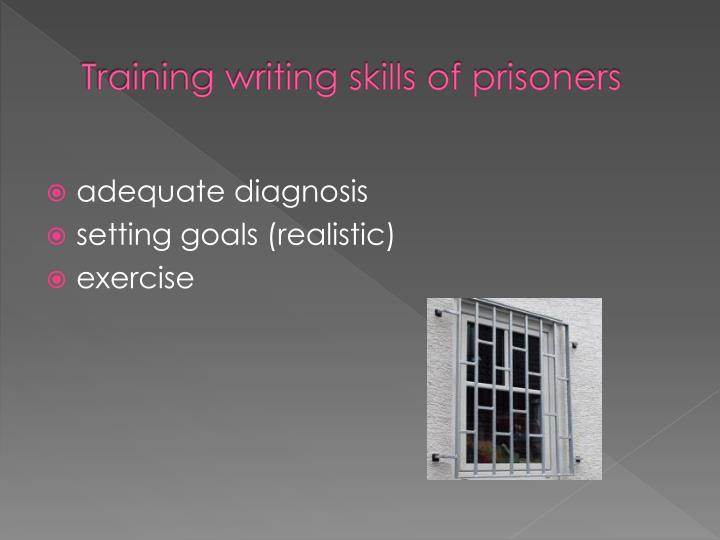 Training writing skills of prisoners