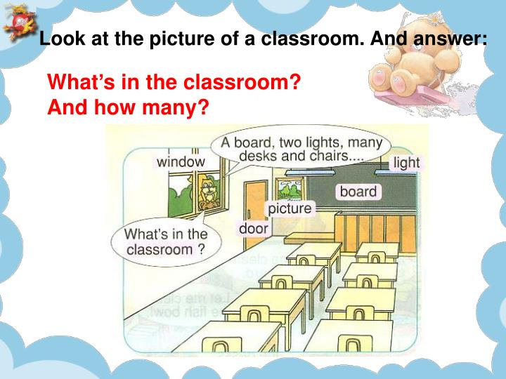 Look at the picture of a classroom. And answer:
