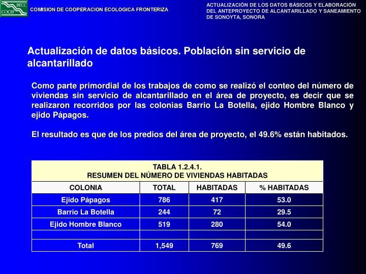 Como parte primordial de los trabajos de como se realizó el conteo del número de viviendas sin servicio de alcantarillado en el área de proyecto, es decir que se realizaron recorridos por las colonias Barrio La Botella, ejido Hombre Blanco y ejido Pápagos.