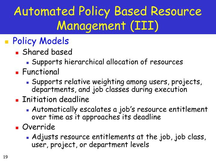 Automated Policy Based Resource Management (III)