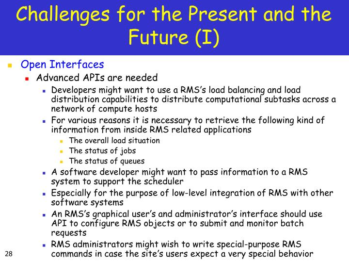 Challenges for the Present and the Future (I)