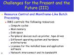challenges for the present and the future iii