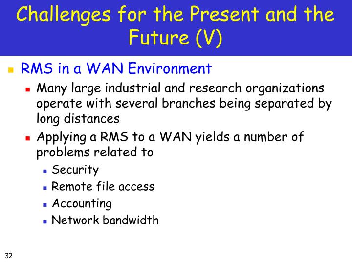Challenges for the Present and the Future (V)