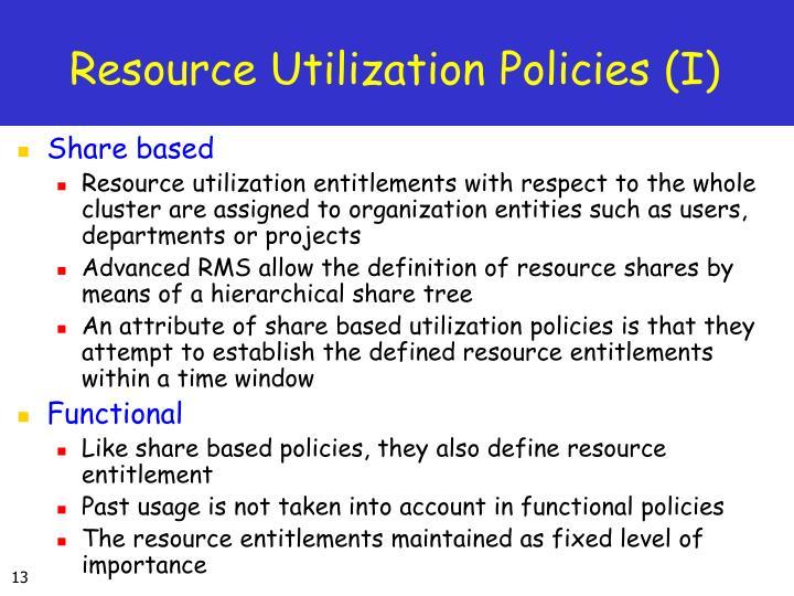 Resource Utilization Policies (I)