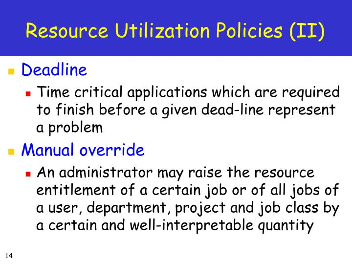 Resource Utilization Policies (II)