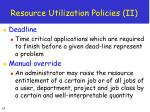 resource utilization policies ii