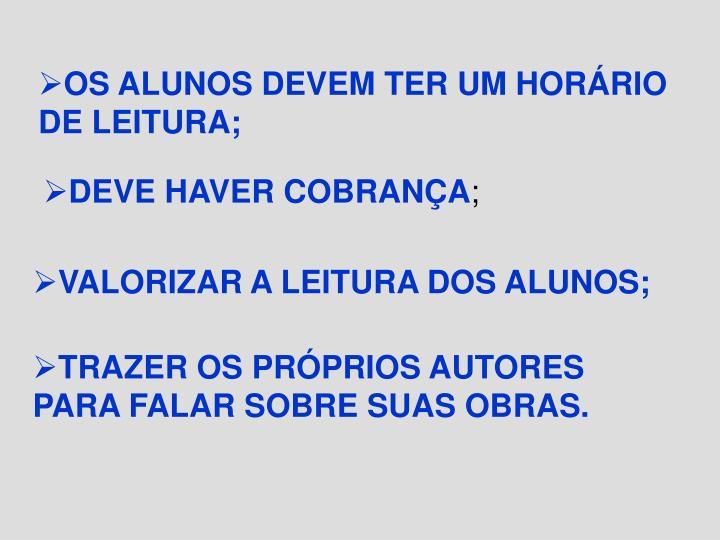 OS ALUNOS DEVEM TER UM HORÁRIO DE LEITURA;