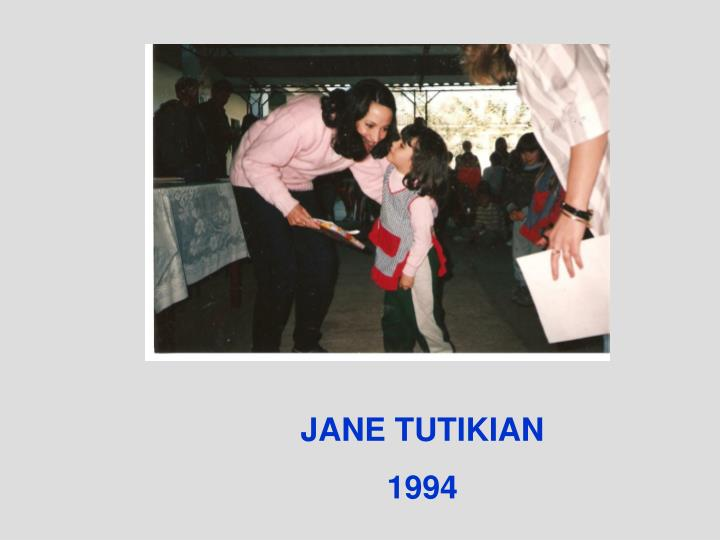 JANE TUTIKIAN