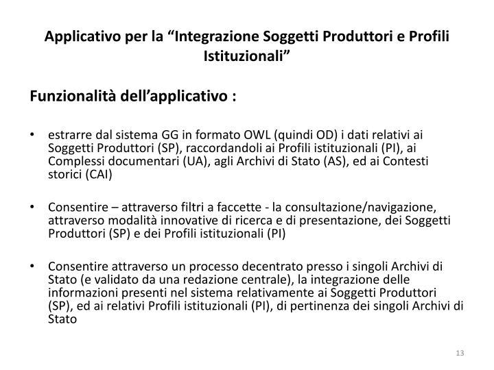 """Applicativo per la """"Integrazione Soggetti Produttori e Profili Istituzionali"""""""