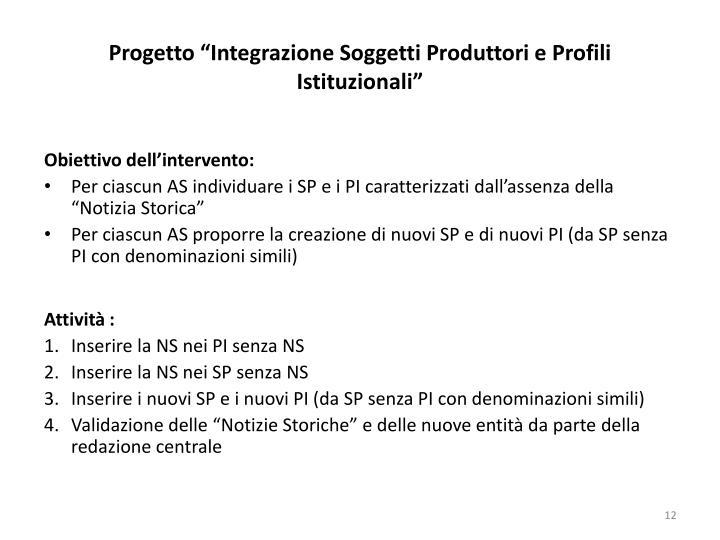 """Progetto """"Integrazione Soggetti Produttori e Profili Istituzionali"""""""