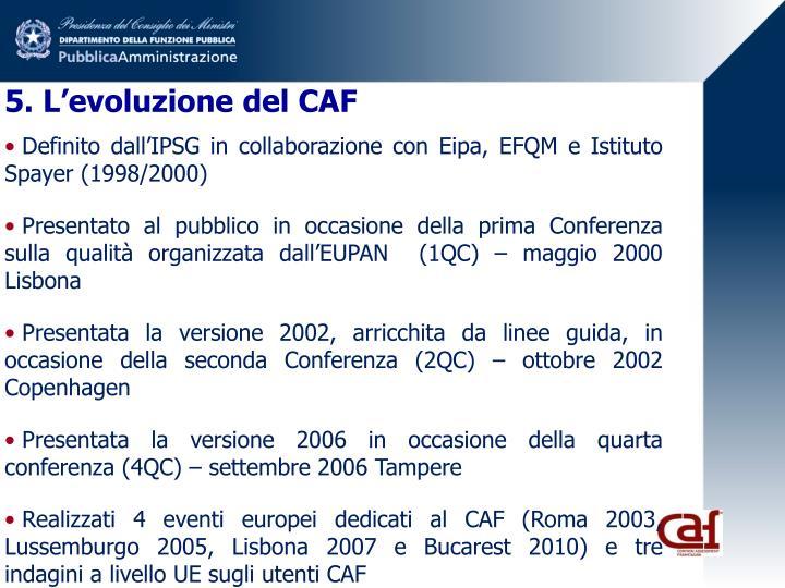5. L'evoluzione del CAF