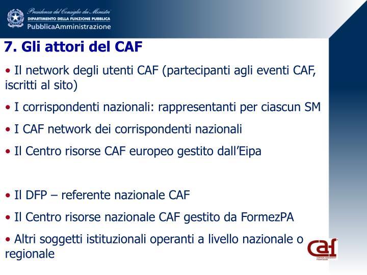 7. Gli attori del CAF