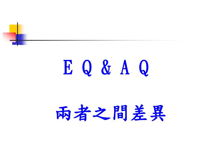 E Q & A Q