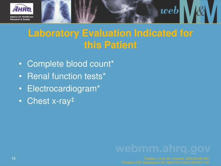 Laboratory Evaluation Indicated for this Patient