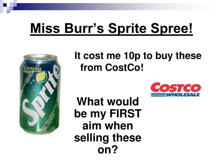 Miss Burr's Sprite Spree!