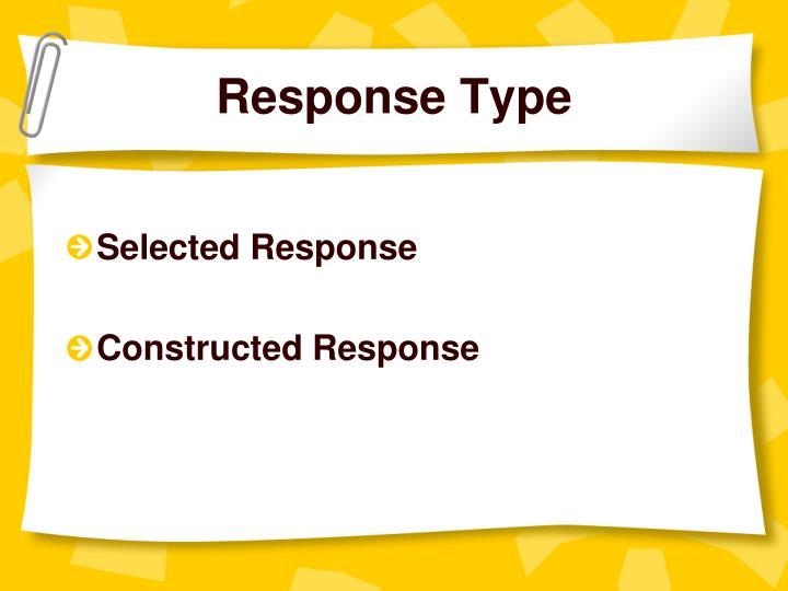 Response Type