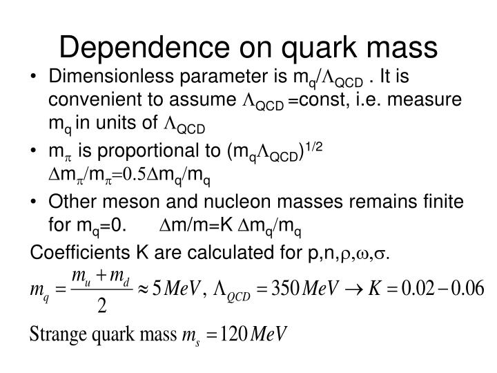 Dependence on quark mass