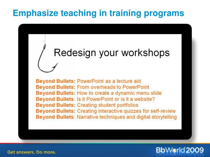 Emphasize teaching in training programs