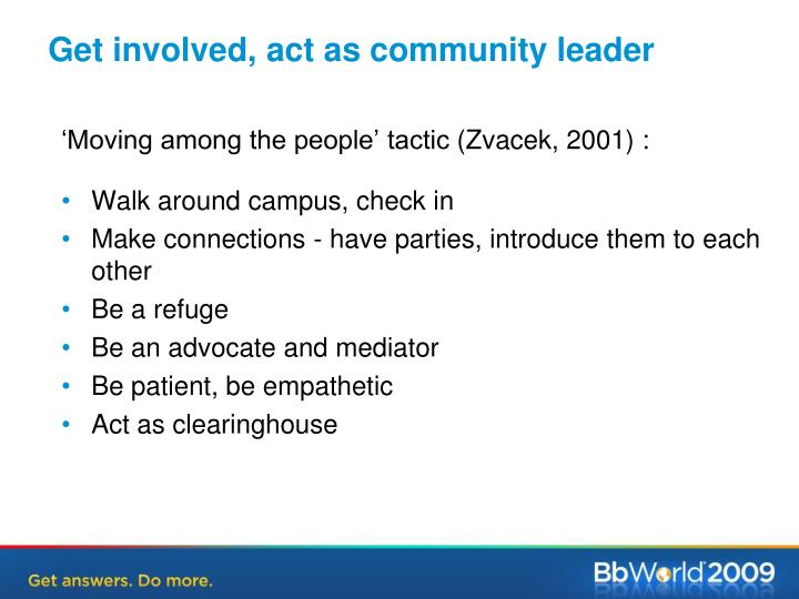 Get involved, act as community leader