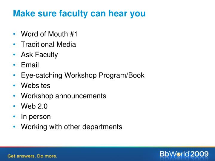 Make sure faculty can hear you