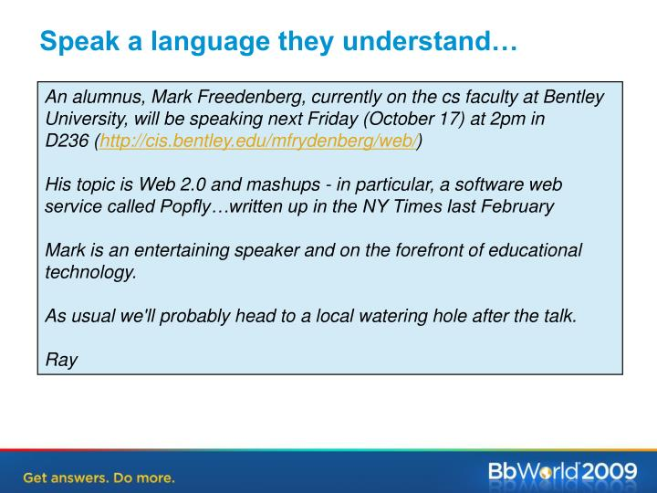 Speak a language they understand…