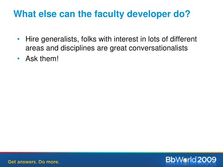 What else can the faculty developer do?