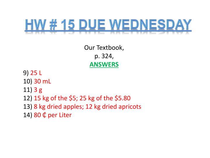 HW # 15 Due