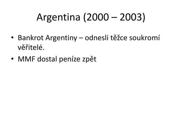 Argentina (2000 – 2003)