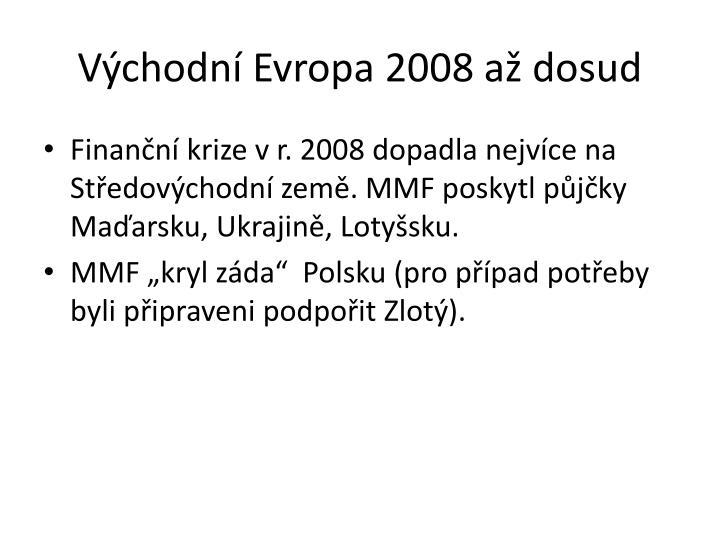 Východní Evropa 2008 až dosud