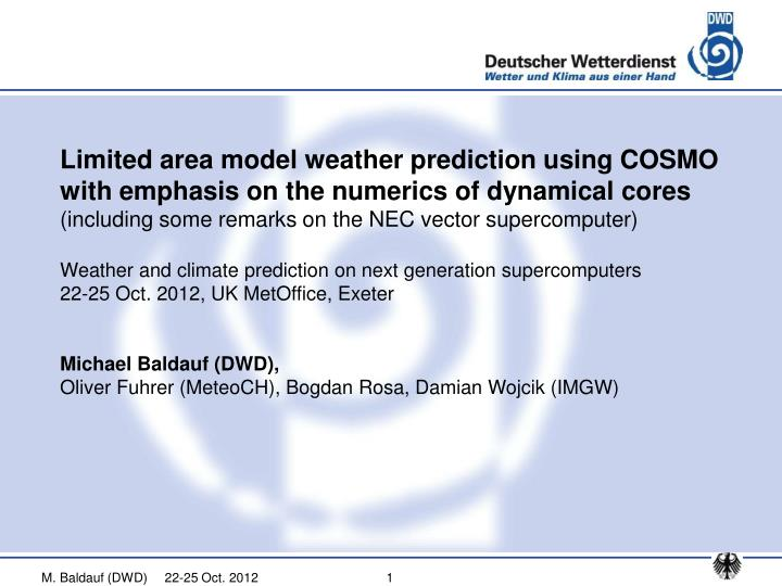 Limited area model weather prediction using COSMO with emphasis on the numerics of dynamical cores