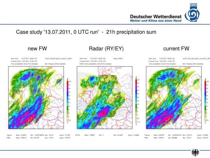 Case study '13.07.2011, 0 UTC run'  -  21h precipitation sum